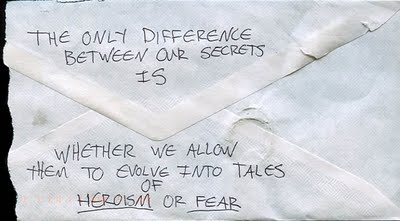 The only difference between our secrets is whether we allow them to evolve into tales of heroism or fear.