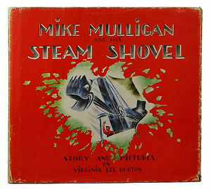 Cover of children's book: Mike Mulligan and his Steam Shovel, by Virginia Lee Burton