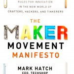 Book cover: The Maker Movement Manifesto